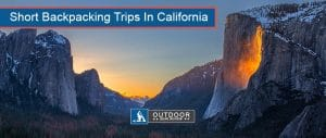 Short Backpacking Trips In California